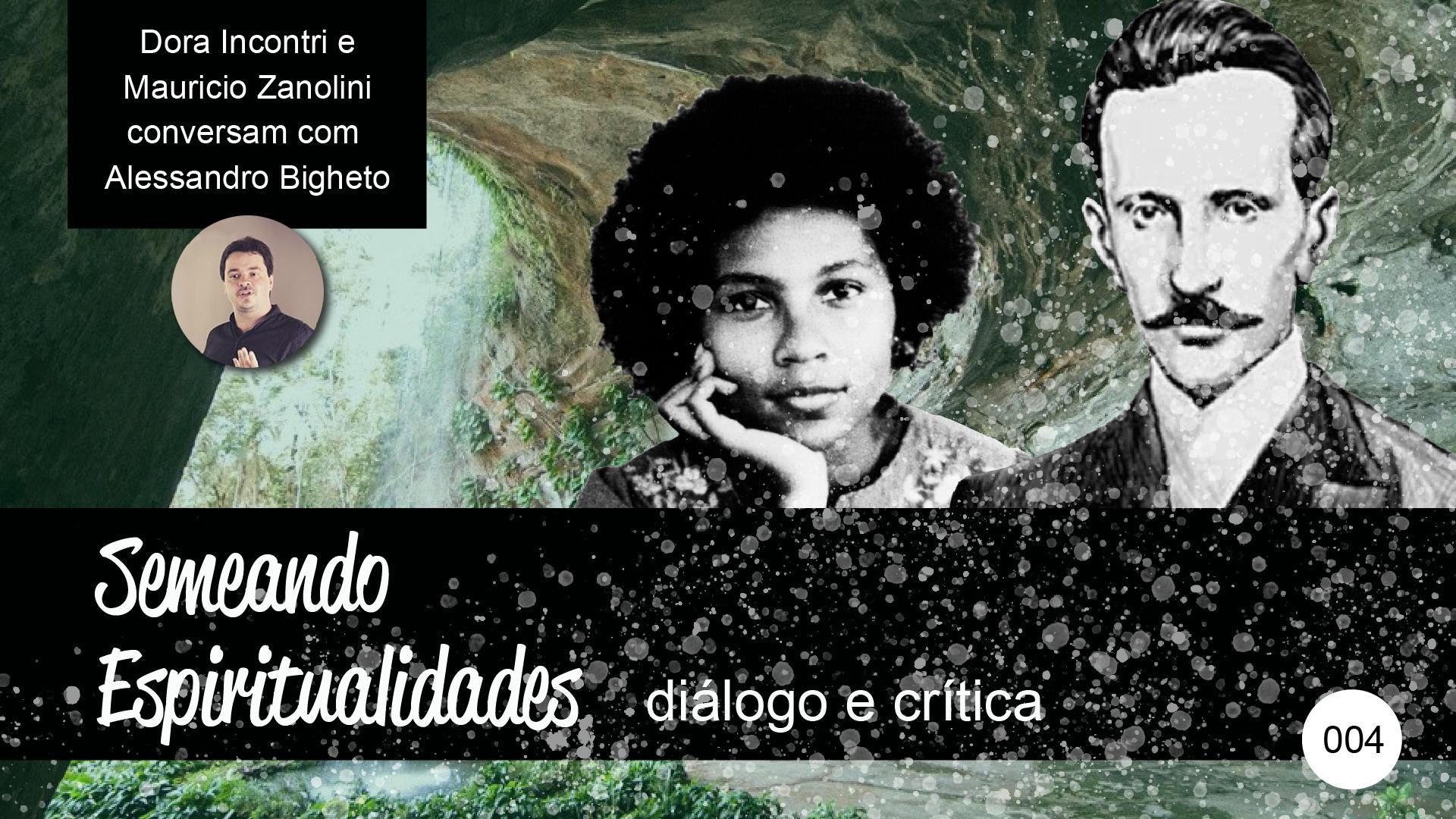 Semeando Espiritualidades – diálogo e crítica (004) – Eurípedes Barsanulfo e vanguarda na educação.