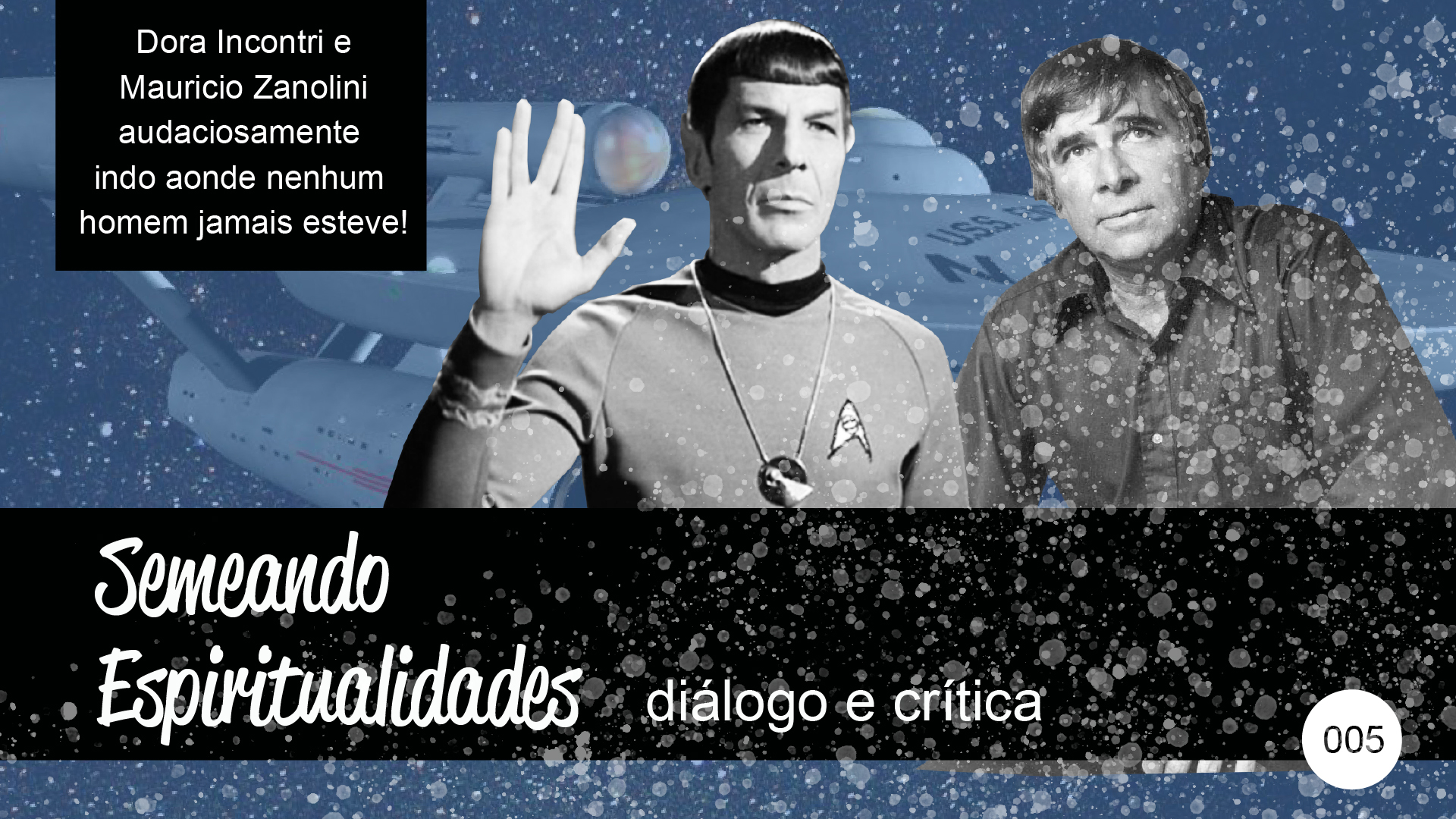 Semeando Espiritualidades – diálogo e crítica (005) – Espiritualidade em Star Trek